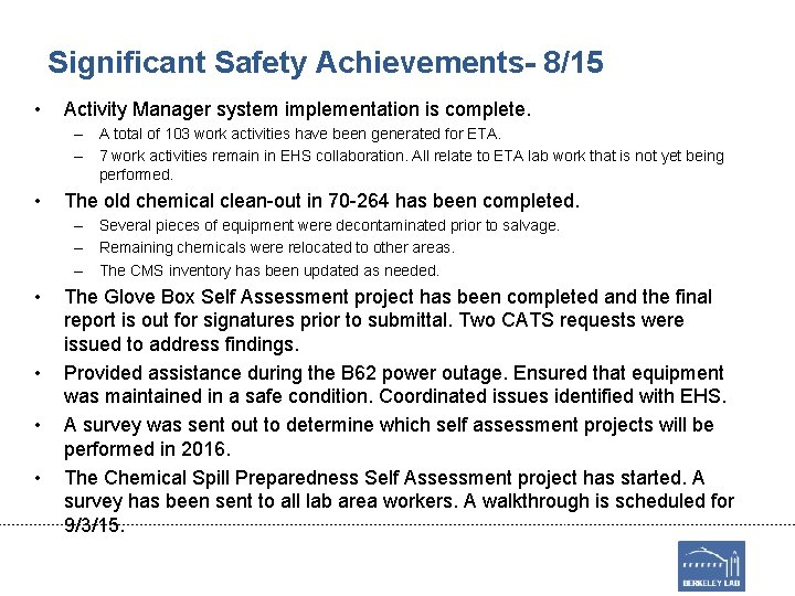 Significant Safety Achievements- 8/15 • Activity Manager system implementation is complete. – A total
