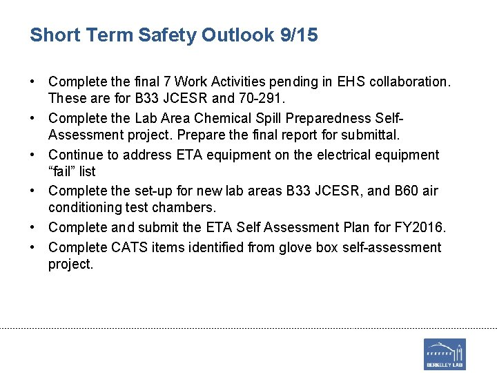 Short Term Safety Outlook 9/15 • Complete the final 7 Work Activities pending in