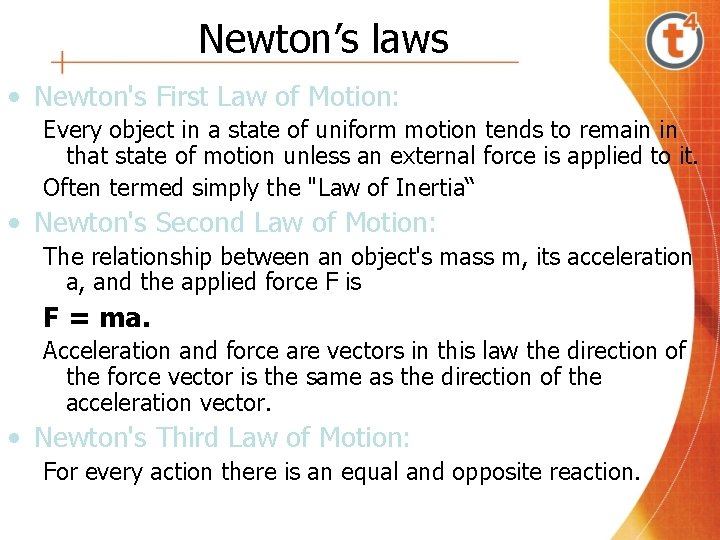 Newton's laws • Newton's First Law of Motion: Every object in a state of