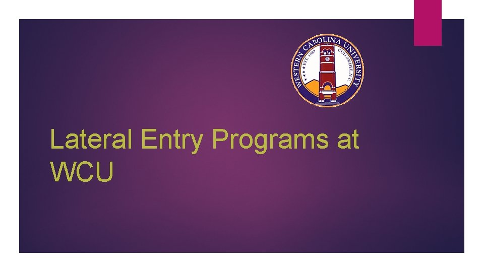 Lateral Entry Programs at WCU