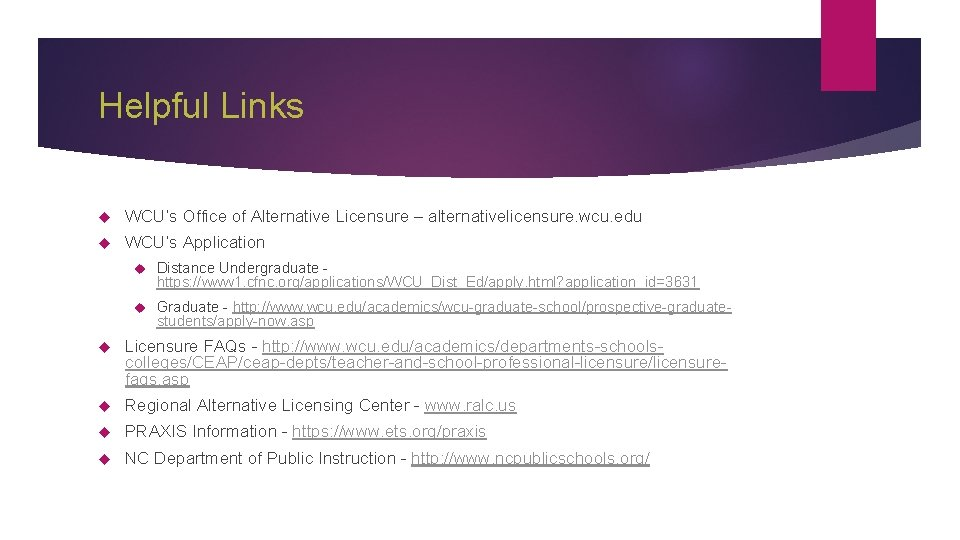 Helpful Links WCU's Office of Alternative Licensure – alternativelicensure. wcu. edu WCU's Application Distance
