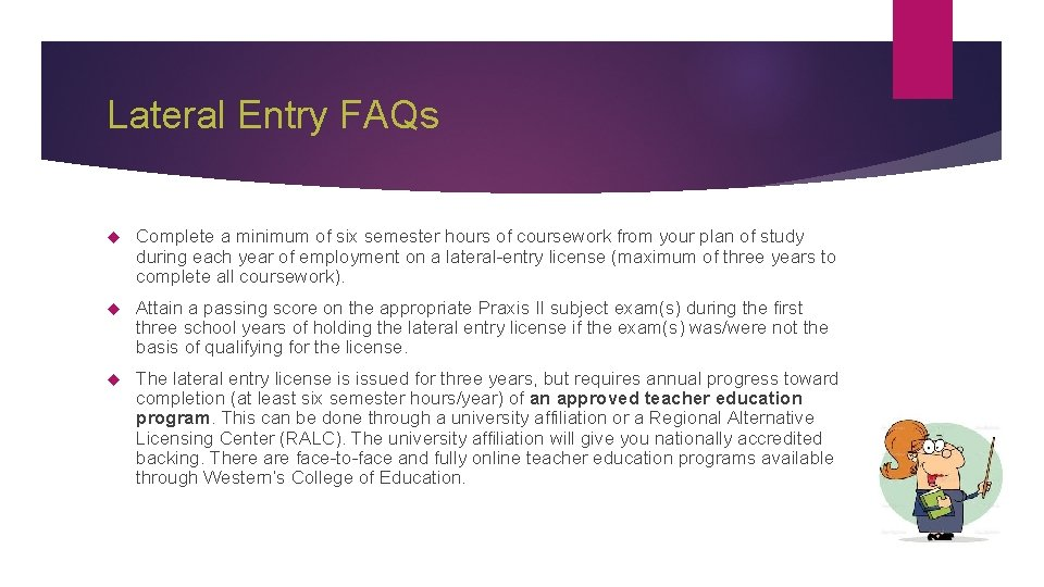 Lateral Entry FAQs Complete a minimum of six semester hours of coursework from your