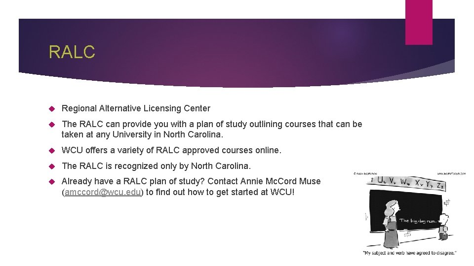 RALC Regional Alternative Licensing Center The RALC can provide you with a plan of