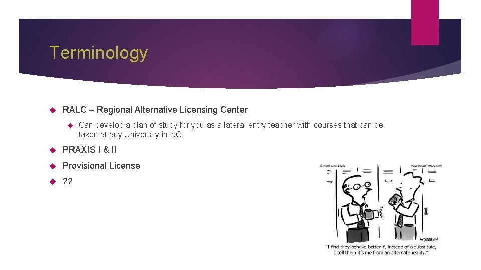 Terminology RALC – Regional Alternative Licensing Center Can develop a plan of study for
