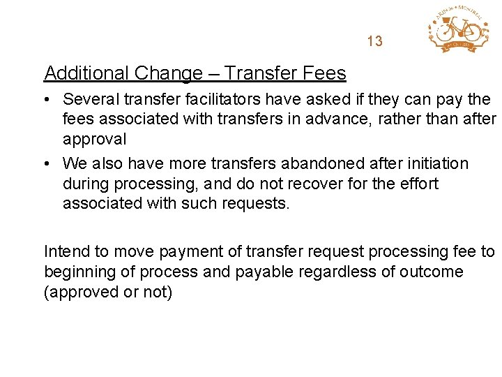 ARIN Fee Structure 13 Review Additional Change – Transfer Fees • Several transfer facilitators