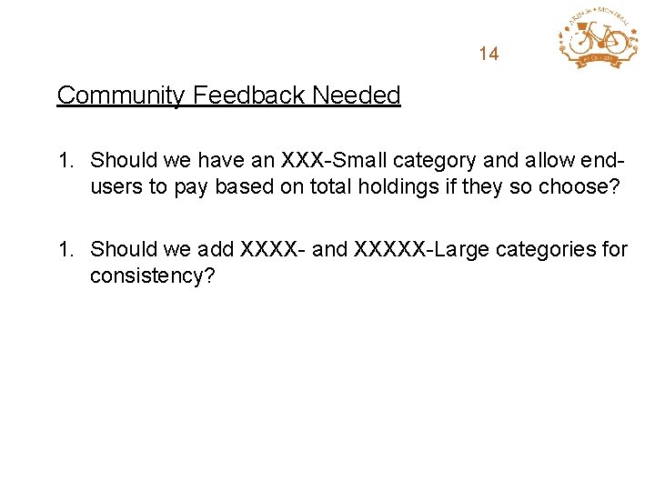 ARIN Fee Structure 14 Review Community Feedback Needed 1. Should we have an XXX-Small