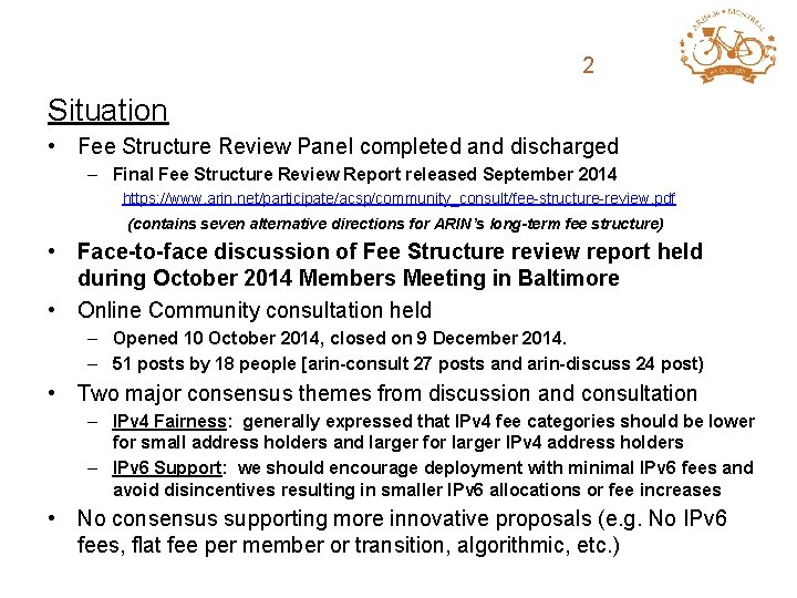ARIN Fee Structure 2 Review Situation • Fee Structure Review Panel completed and discharged