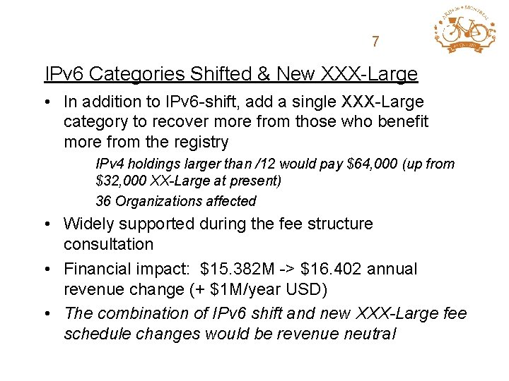 ARIN Fee Structure 7 Review IPv 6 Categories Shifted & New XXX-Large • In