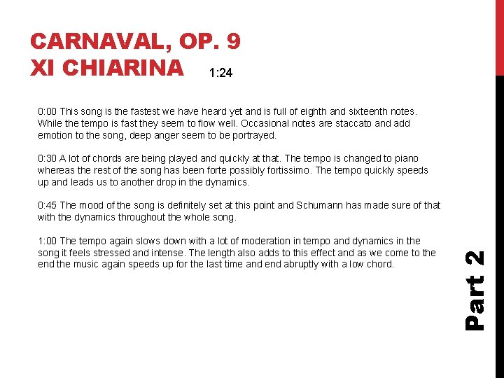 CARNAVAL, OP. 9 XI CHIARINA 1: 24 0: 00 This song is the fastest