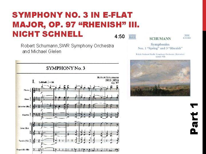 "SYMPHONY NO. 3 IN E-FLAT MAJOR, OP. 97 ""RHENISH"" III. NICHT SCHNELL 4: 50"