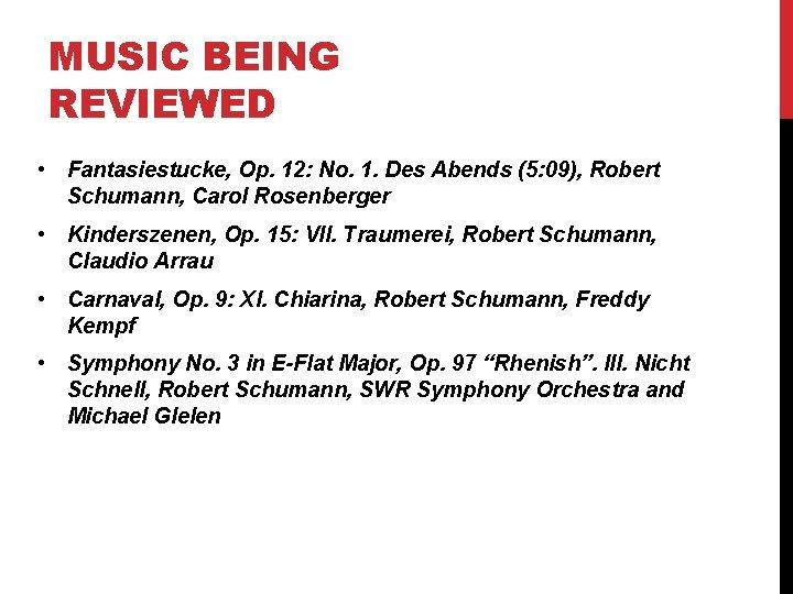 MUSIC BEING REVIEWED • Fantasiestucke, Op. 12: No. 1. Des Abends (5: 09), Robert