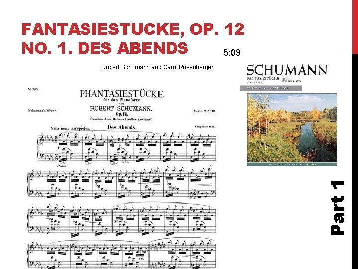 FANTASIESTUCKE, OP. 12 NO. 1. DES ABENDS 5: 09 Part 1 Robert Schumann and
