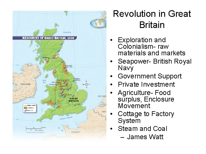 Revolution in Great Britain • Exploration and Colonialism- raw materials and markets • Seapower-