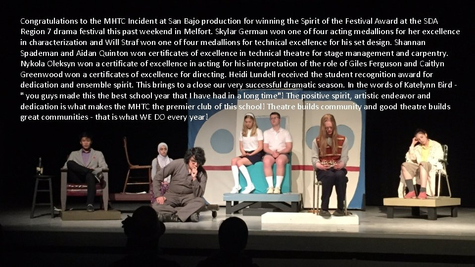 Congratulations to the MHTC Incident at San Bajo production for winning the Spirit of