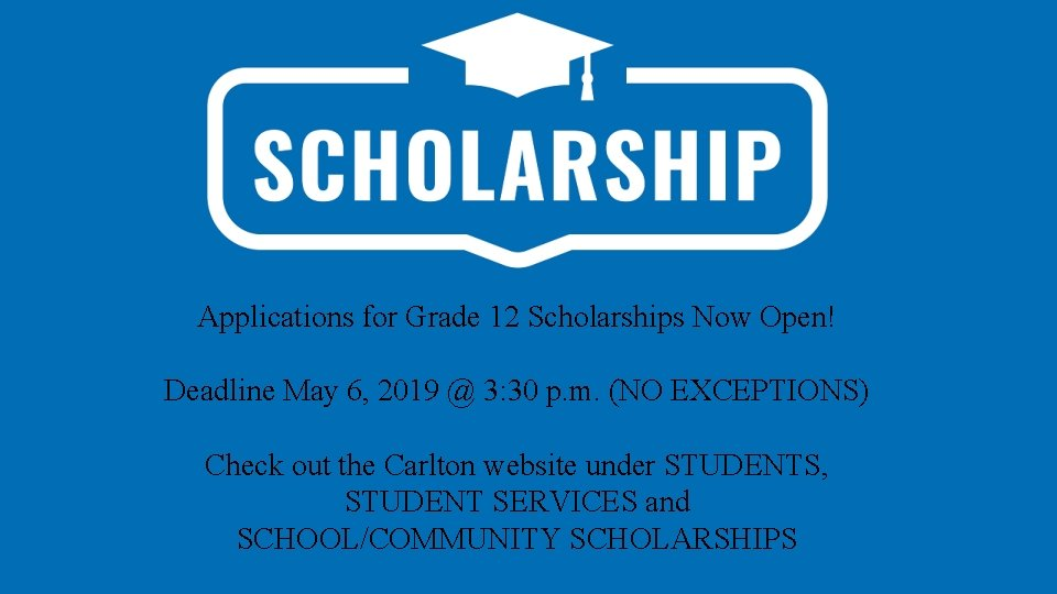 Applications for Grade 12 Scholarships Now Open! Deadline May 6, 2019 @ 3: 30