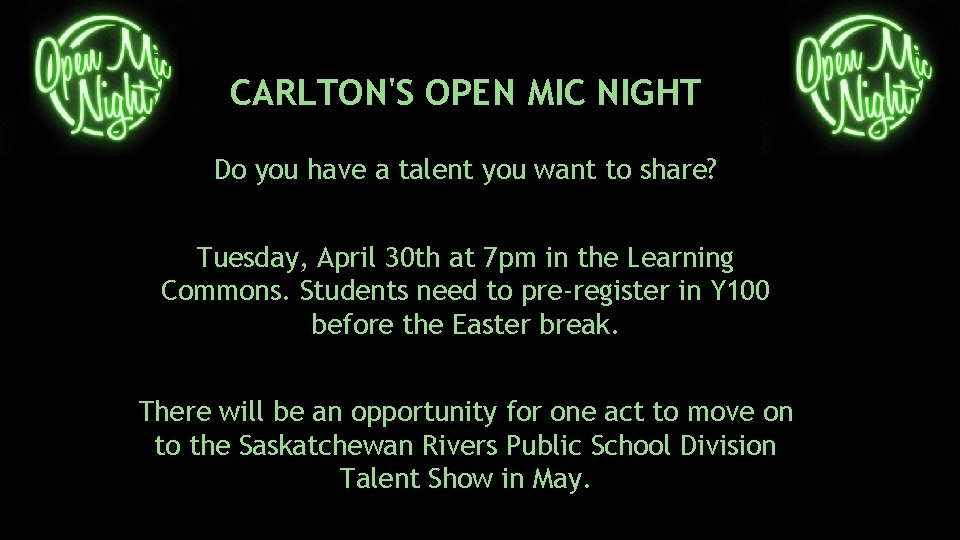 CARLTON'S OPEN MIC NIGHT Do you have a talent you want to share? Tuesday,