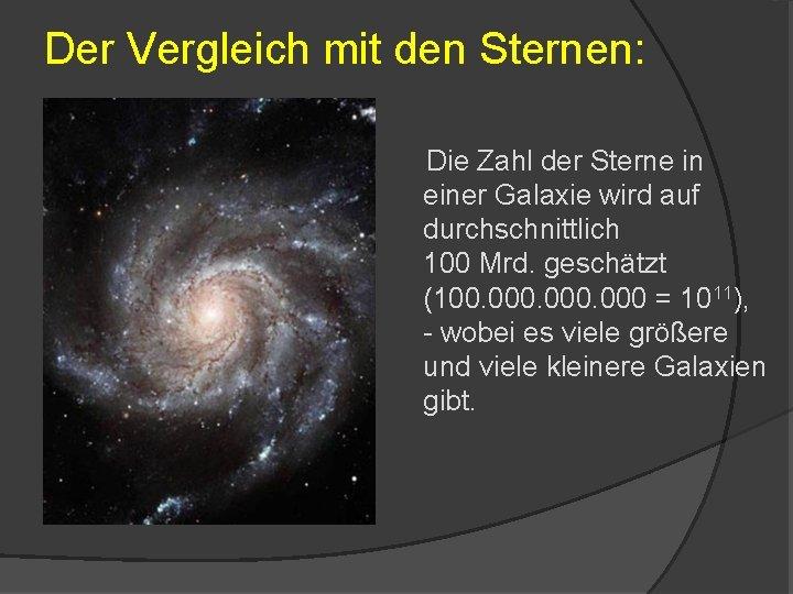 Der Vergleich mit den Sternen: Die Zahl der Sterne in einer Galaxie wird auf