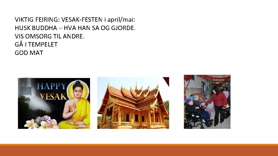 VIKTIG FEIRING: VESAK-FESTEN i april/mai: HUSK BUDDHA – HVA HAN SA OG GJORDE. VIS