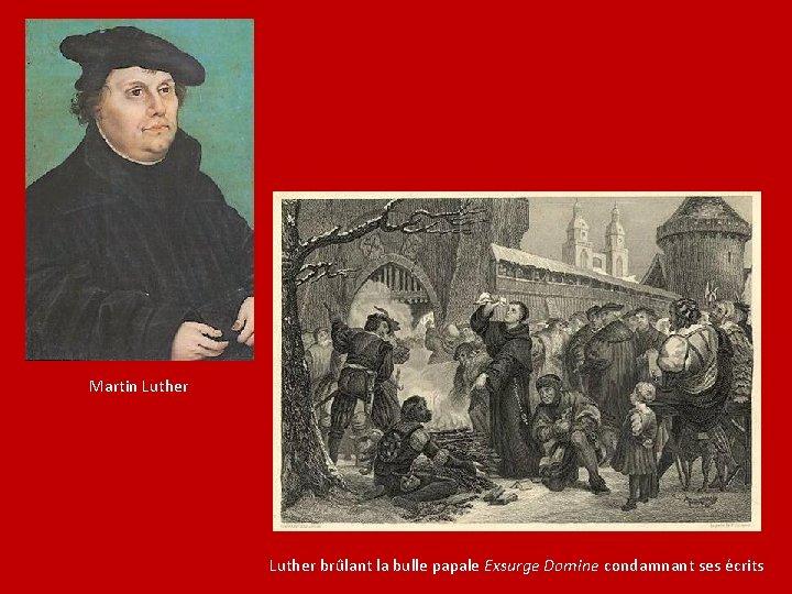 Martin Luther brûlant la bulle papale Exsurge Domine condamnant ses écrits