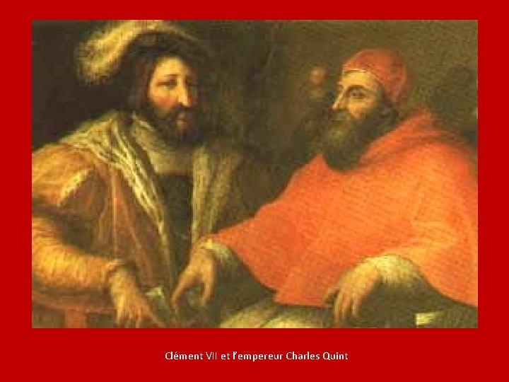 Clément VII et l'empereur Charles Quint