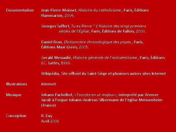 Documentation Jean-Pierre Moisset, Histoire du catholicisme , Paris, Éditions Flammarion, 2006. Georges Suffert, Tu