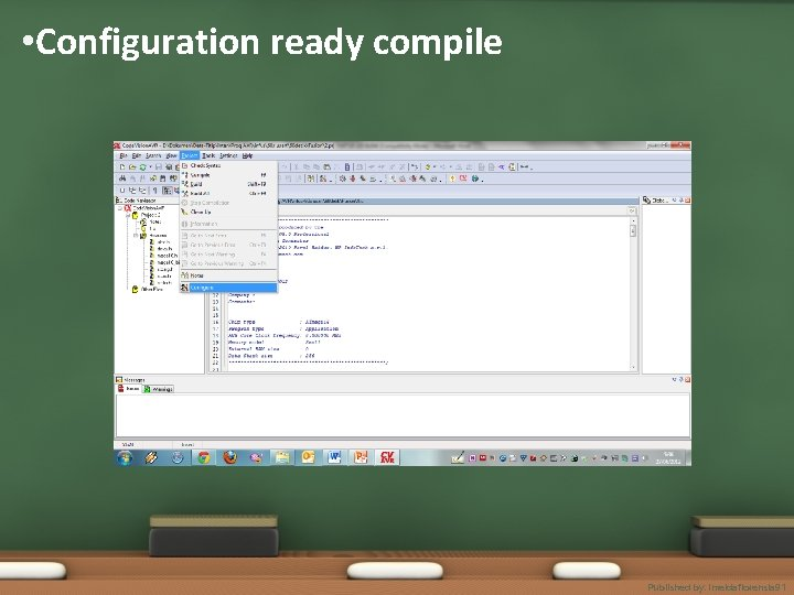 • Configuration ready compile Published by. imeldaflorensia 91