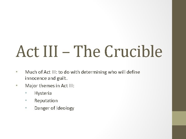 Act III – The Crucible • • Much of Act III: to do with