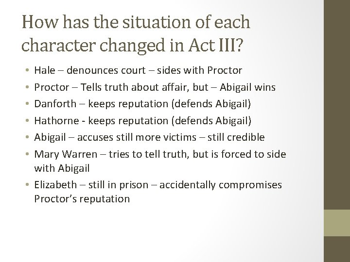 How has the situation of each character changed in Act III? Hale – denounces