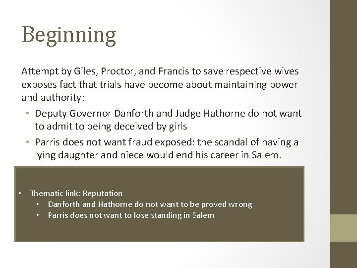 Beginning Attempt by Giles, Proctor, and Francis to save respective wives exposes fact that