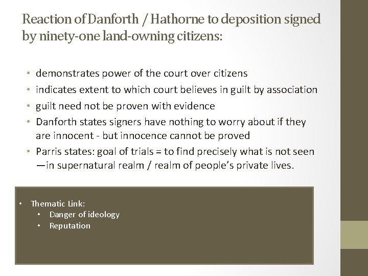 Reaction of Danforth / Hathorne to deposition signed by ninety-one land-owning citizens: demonstrates power
