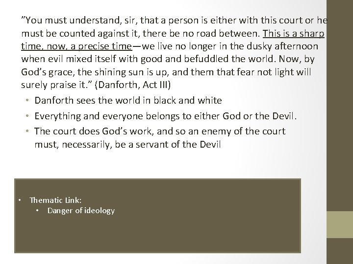 """""""You must understand, sir, that a person is either with this court or he"""