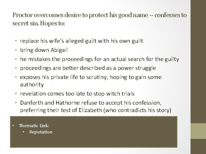 Proctor overcomes desire to protect his good name -- confesses to secret sin. Hopes