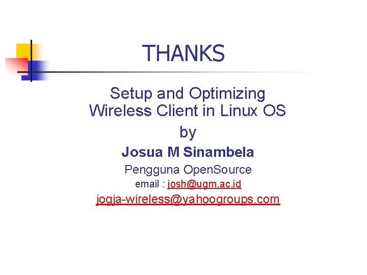 THANKS Setup and Optimizing Wireless Client in Linux OS by Josua M Sinambela Pengguna