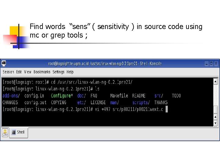 "Find words ""sens"" ( sensitivity ) in source code using mc or grep tools"
