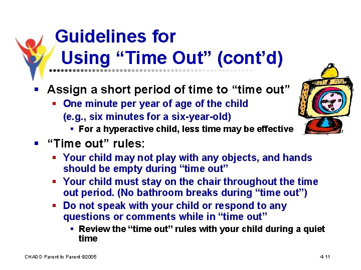 """Guidelines for Using """"Time Out"""" (cont'd) § Assign a short period of time to"""