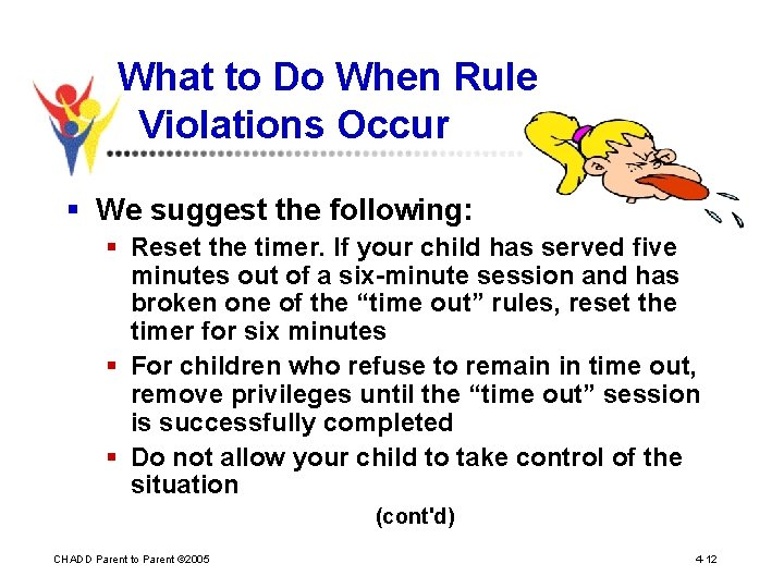 What to Do When Rule Violations Occur § We suggest the following: § Reset