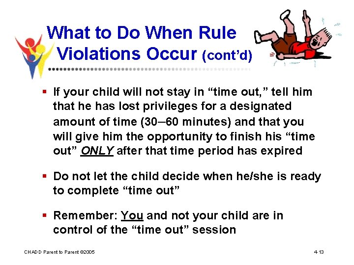 What to Do When Rule Violations Occur (cont'd) § If your child will not
