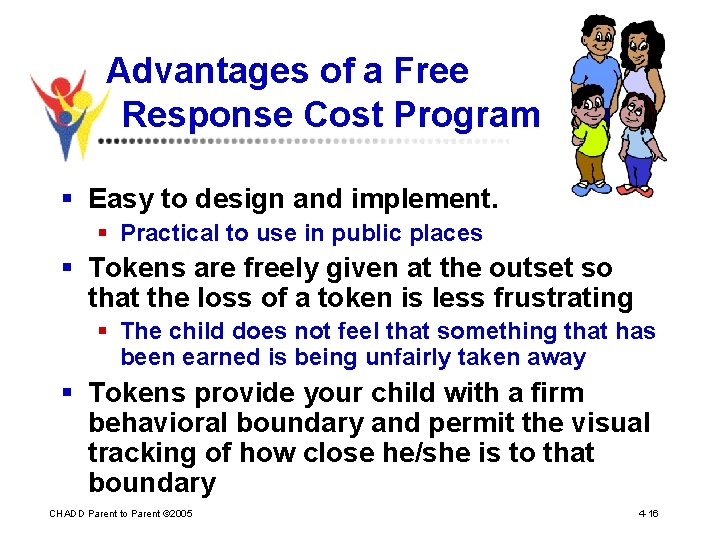 Advantages of a Free Response Cost Program § Easy to design and implement. §