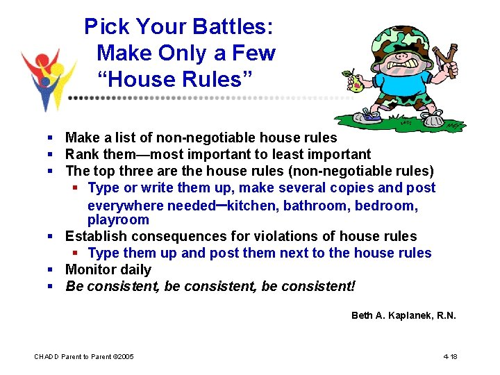 """Pick Your Battles: Make Only a Few """"House Rules"""" § Make a list of"""