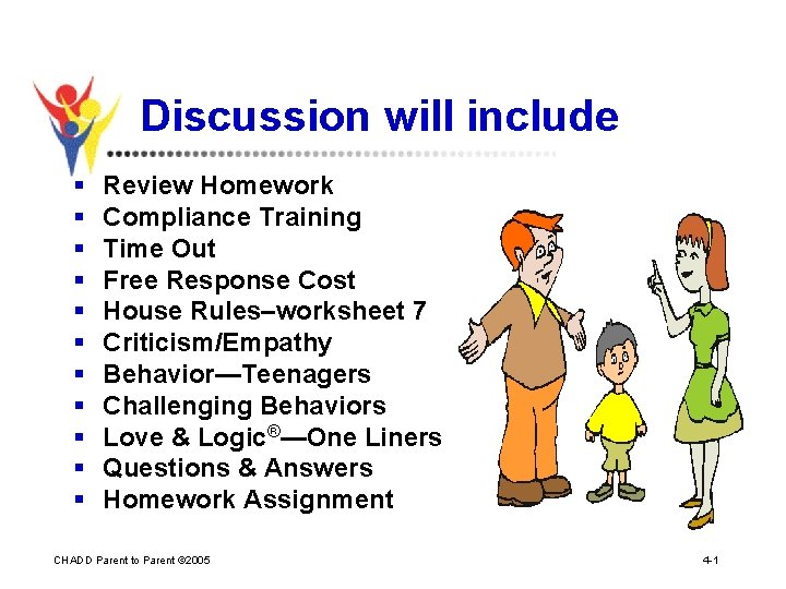 Discussion will include § § § Review Homework Compliance Training Time Out Free Response