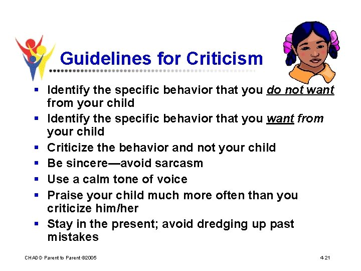 Guidelines for Criticism § Identify the specific behavior that you do not want from