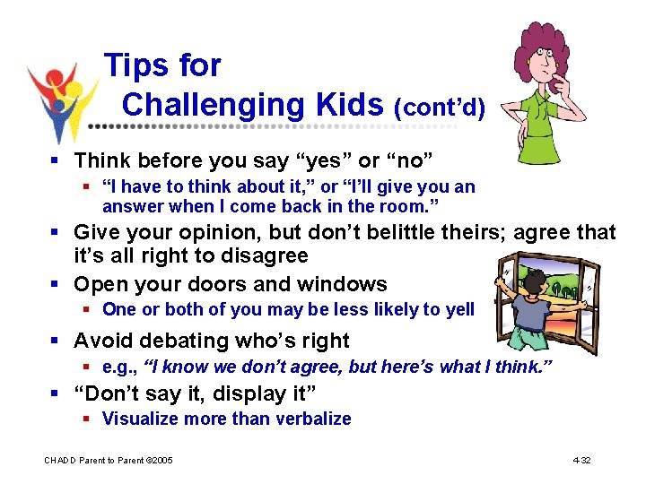 """Tips for Challenging Kids (cont'd) § Think before you say """"yes"""" or """"no"""" §"""