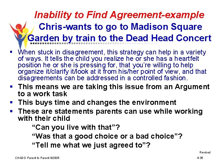 Inability to Find Agreement-example Chris-wants to go to Madison Square Garden by train to
