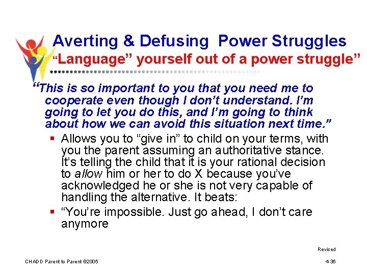 """Averting & Defusing Power Struggles """"Language"""" yourself out of a power struggle"""" """"This is"""