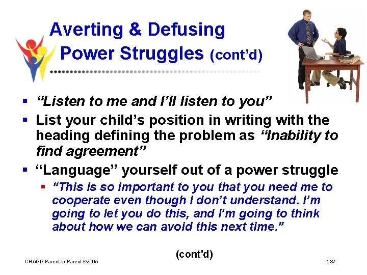 """Averting & Defusing Power Struggles (cont'd) § """"Listen to me and I'll listen to"""
