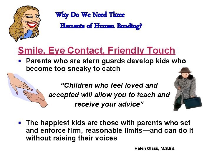 Why Do We Need Three Elements of Human Bonding? Smile, Eye Contact, Friendly Touch