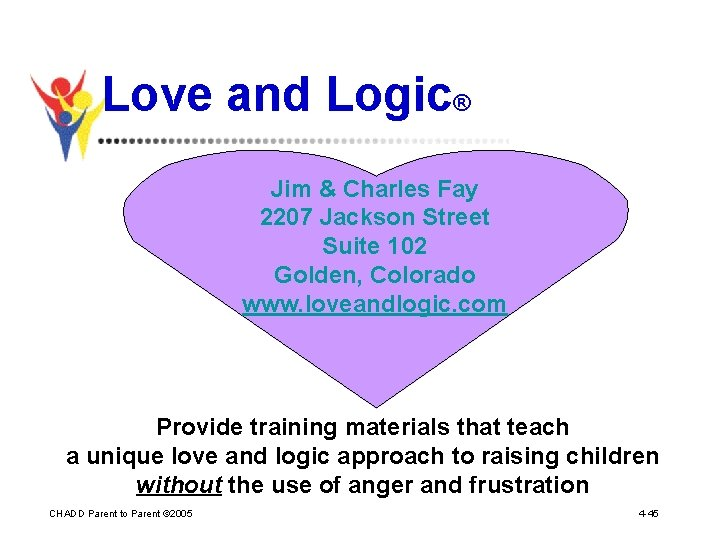 Love and Logic® Jim & Charles Fay 2207 Jackson Street Suite 102 Golden, Colorado
