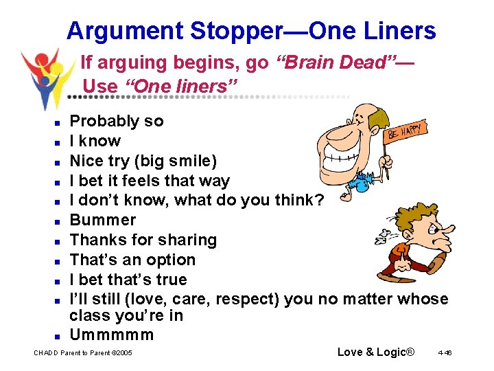 """Argument Stopper—One Liners If arguing begins, go """"Brain Dead""""— Use """"One liners"""" n n"""