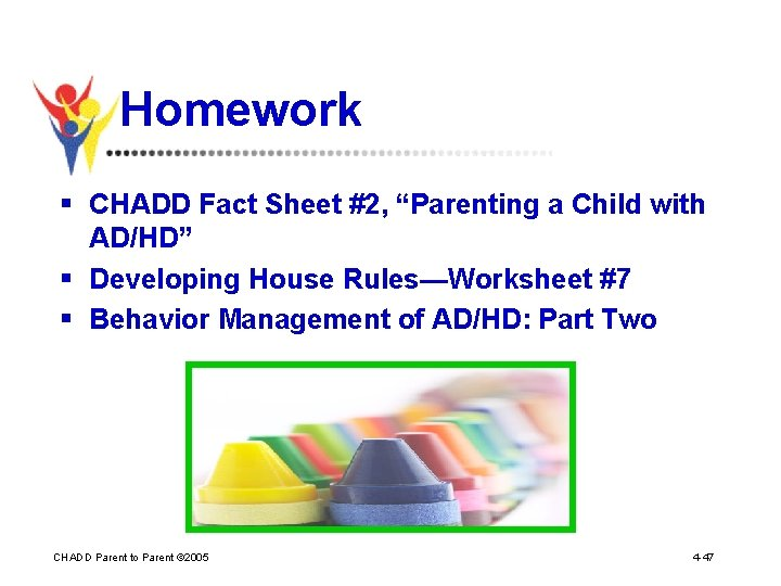 """Homework § CHADD Fact Sheet #2, """"Parenting a Child with AD/HD"""" § Developing House"""