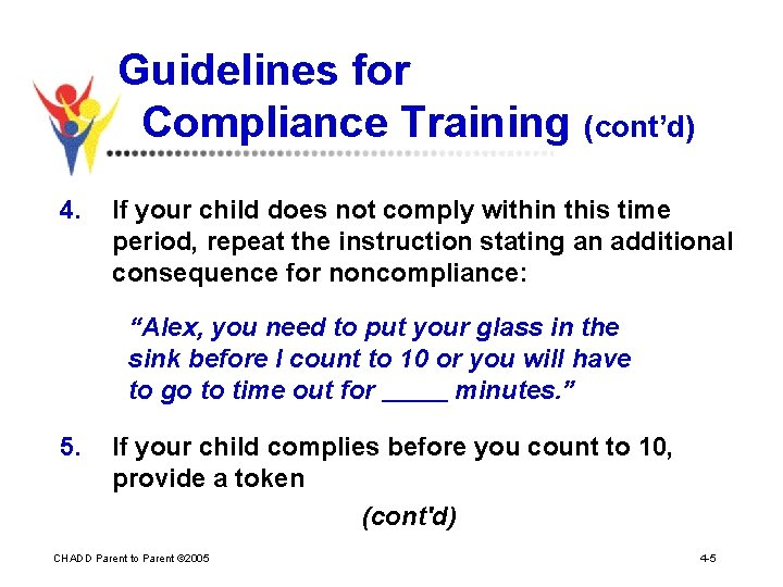 Guidelines for Compliance Training (cont'd) 4. If your child does not comply within this